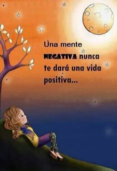 Una mente positiva, Nunca te dara una vida positiva. #PiensaPositivo