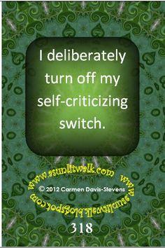 I deliberately turn off my self-criticizing switch | A Sunlit Walk