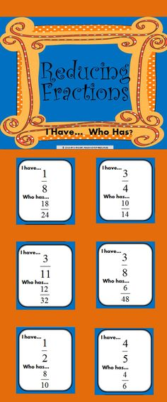 Reducing Fractions I have Who Has Game includes 24 question cards designed to help students practice simplifying fractions. Fractions include: half, 3rds, 4ths, 5ths, 6ths, 7ths, 8ths, 9ths, 10ths, 11ths, and 12ths