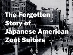 The Forgotten Story of Japanese American Zoot Suiters