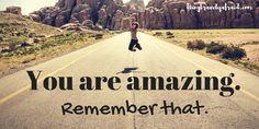 You ARE amazing. Believe it. #amazing #inspiration #motivation #brave #courage #infertility #beingbravelyafraid #keepgoing #youvegotthis