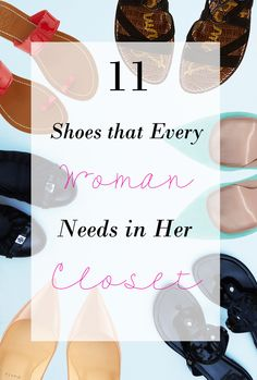 Shoe shopping is a ton of fun, but do you have the 11 essential shoes that every woman should own? Find out here!