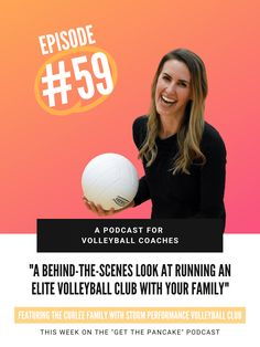 Episode 59. A Behind-The-Scenes Look At Running An Elite Volleyball Program With Your Family - A Conversation with the Curlee Family, Owners of Storm Performance Volleyball Club