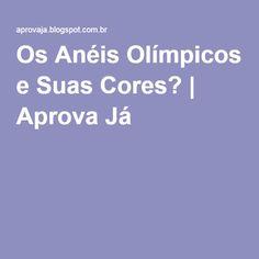 Os Anéis Olímpicos e Suas Cores? | Aprova Já