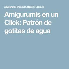 Amigurumis en un Click: Patrón de gotitas de agua