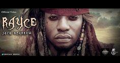 MUSIC VIDEO: Rayce – Jack Sparrow   eGistonline Magazine