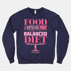 And that's all in addition to, like, keeping you alive. | 29 T-Shirts That Understand Exactly How You Feel About Food