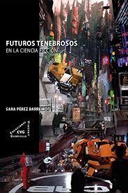 Resultado de imagen para Futuros tenebrosos en la ciencia ficción