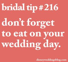 SO IMPORTANT!... don't forget to eat on your wedding day
