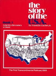 The Story Of The U.S.A. Book 3, America Becomes A Giant  By: Franklin Escher Jr.-(E)