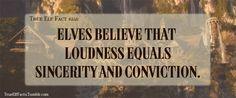 TRUE ELF FACTS: Fëanor must have been really loud!
