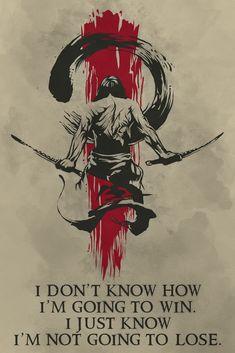 samurai Poster - i'm going to win - Silly Caucasian Girl - Quotes Samurai Tattoo, Ronin Tattoo, Tatuagem Trash Polka, Samurai Quotes, Martial Arts Quotes, Arte Ninja, Samurai Artwork, Warrior Tattoos, Warrior Quotes