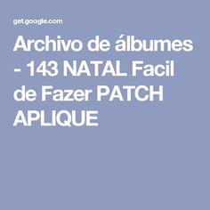 Archivo de álbumes - 143 NATAL Facil de Fazer PATCH APLIQUE