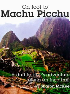 On Foot to Machu Picchu by Sharon McKee