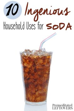 10 Household Uses for Soda Pop. From cleaning tips, to plumping raisins there are many ways to use soda pop around your home.