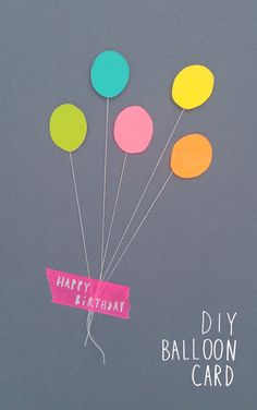 diy balloon card- use foam tape behind balloons Cute Cards, Diy Cards, Diy Birthday, Birthday Cards, Balloon Birthday, Birthday Ideas, Diy For Kids, Crafts For Kids, Diy Paper