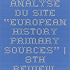 "Analyse du site ""European History primary Sources"" – h-europe Site History, Primary Sources, European History, Book Quotes"