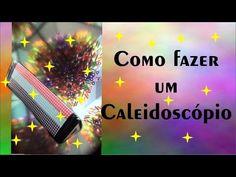 COMO FAZER CALEIDOSCÓPIO - TUTORIAL - BRINQUEDO - YouTube