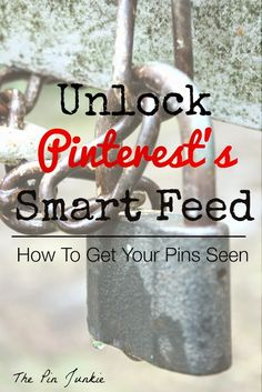 Pinterest Smart Feed: Get Your Pins Seen