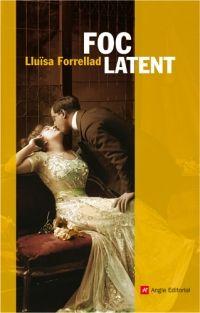 Foc latent / Lluïsa Forrellad