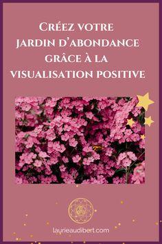 Créez votre jardin d'abondance grâce à la visualisation positive / Laurie Audibert, Business Witch & Coach pour Entrepreneuses Spirituelles