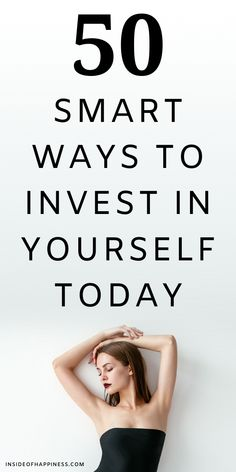 50 Smart Ways To Invest In Yourself Today 50 Top ways to invest in yourself, in your personal growth and self-development. Achieve more, chang eyour life and invest in a better You. Max Lucado, John Maxwell, Personal Development Plan Ideas, Best Self Development Books, How To Better Yourself, Improve Yourself, Self Care Activities, Self Discipline, Self Improvement Tips