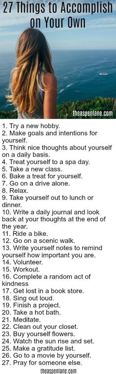 27 Things to Do by Yourself. In our crazy-busy world we all have a tendency to not schedule time for ourselves. Spending time alone is a great way to re-energize your mental batteries. by effie Playlist Sport, Self Development, Personal Development, Just In Case, Just For You, Best Self, Better Life, Self Improvement, Self Help