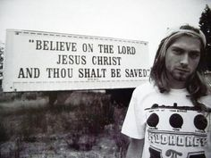 "Kurt Cobain: ""Jesus doesn't want me for a sunbeam..."""