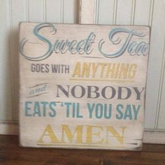 Wooden Sign  Quotes  Southern  Sweet tea  Rustic © by itsoveryonder, $35.00 (This signs design is not to be copied or duplicated)