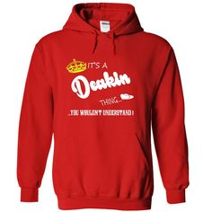 [Cool tshirt name meaning] Its a Deakin Thing You Wouldnt Understand tshirt t shirt hoodie hoodies year name birthday Discount 20% Hoodies, Tee Shirts