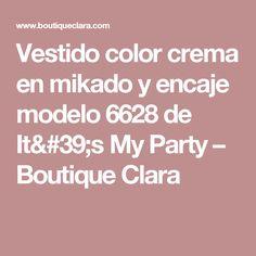 Vestido color crema en mikado y encaje modelo 6628 de It's My Party – Boutique Clara