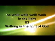Walking in the Light of God worship video. Would be cute to teach this to my kids