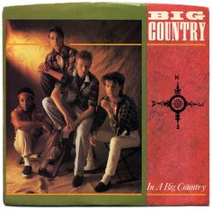 """""""In A Big Country"""" - Big Country"""