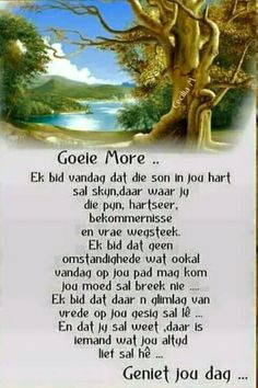 Goeie More, Afrikaans Quotes, Empowering Quotes, Good Morning Quotes, Puns, Words, Friends, Clean Puns, Amigos