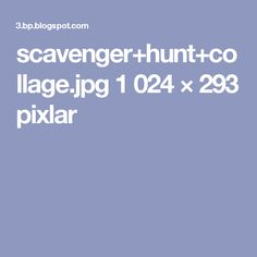 scavenger+hunt+collage.jpg 1 024 × 293 pixlar