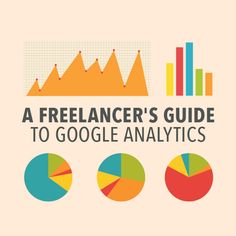 """Getting Started With Google Analytics: Easy Tools for Small Businesses"" by Lindsay Van Thoen, Freelancers Union"