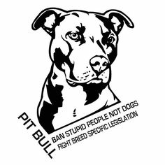 Buy Ban Stupid People Not Breed Pitbull Car Sticker And Decals Motorcycle Car Styling Accessories Black/Sliver at Wish - Shopping Made Fun Pitbull Tattoo, Bull Tattoos, Animal Tattoos, Pitbull Drawing, Rottweiler, Cane Corso, Auto Styling, Breed Specific Legislation, Vynil