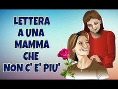 LETTERA A UNA MAMMA CHE NON C' E' PIU' - YouTube