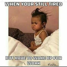 Too tired but still have wake up for work Work lol funny meme work humor pics Work Memes, Work Quotes, Work Humor, Work Funnies, Work Sayings, Office Humor, Life Quotes, Tori Tori, Funny Quotes