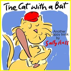Children's Books: THE CAT WITH A BAT  (Very Funny Rhyming... https://www.amazon.com/dp/B00K91UGOA/ref=cm_sw_r_pi_dp_hTMlxbMB8KH0B