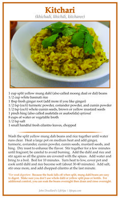 Kitchari (khichadi, khichdi, kitcharee) is the perfect cleansing food.  Eat this to reset digestion and nourish the soul!  lifespa.com