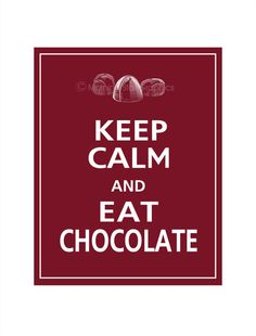 Keep Calm and EAT CHOCOLATE Print 8x10 Black Cherry by PosterPop