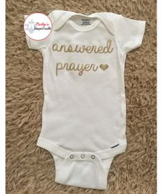 Answered Prayer Baby Onesie - Christian Baby Onesie, Coming Home Outfit, Baby Shower Gift, Gold or Silver Gray by MarilynsDiaperCastle on Etsy https://www.etsy.com/listing/236064766/answered-prayer-baby-onesie-christian