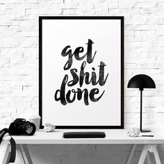 Don't complain about how shitty your life is. You have the say to change it. Get up and get shit done.