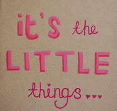 Little things always matter the most