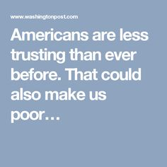 Americans are less trusting than ever before. That could also make us poor…