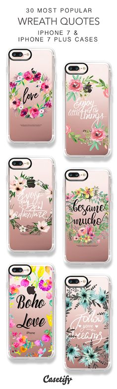 30 Most Popular Wreath Quotes Protective iPhone 7 Cases and iPhone 7 Plus Cases. More Floral iPhone case here > https://www.casetify.com/collections/top_100_designs#/?vc=v8b7qSpT8S