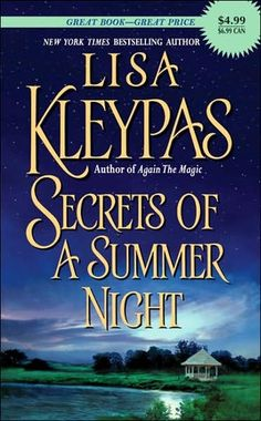 Secrets Of A Summer Night by Lisa Kleypas  I just discovered this series and I'm already in love. Great writing!