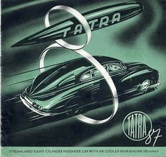 Gorgeous ad for the spectacular Tatra model 87, introduced in 1936.