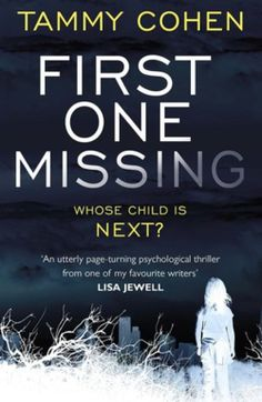First One Missing by Tammy Cohen http://www.novelicious.com/2015/10/review-first-one-missing-by-tammy-cohen.html #BooksRead2015 #Novelicious #BookReviews